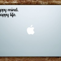 Happy Mind Happy Life Laptop Apple Macbook Car Quote Wall Decal Sticker Art Vinyl Inspirational Good Vibes Yoga Positive Smile Happiness