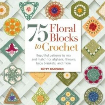 75 Floral Blocks to Crochet Beautiful Patterns 4 Afghans Blankets Book 144 Pages