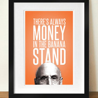 """Arrested Development: George Sr. - """"There's Always Money in the Banana Stand"""" Digital Art Poster Print"""