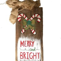 4 x 8 inch Small Rustic Merry and Bright Candy Cane Hand Painted Door Sign with Burlap Bow on Upcycled Barn Wood