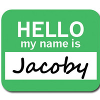 Jacoby Hello My Name Is Mouse Pad