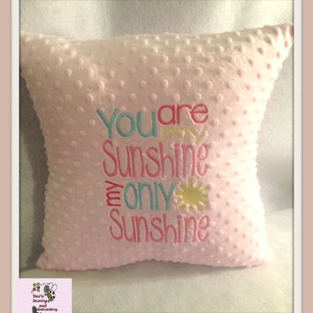 You are my Sunshine my only Sunshine Pillow , Minky Pillow , Sun Pillow , Baby Shower Gift