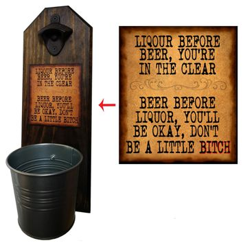 Liquor Before Beer Bottle Opener and Cap Catcher, Wall Mounted