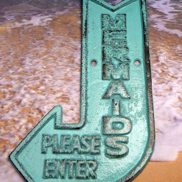 Mermaids Please Enter Here Cast Iron Arrow Pointing Mermaid Entrance Wall Decor Sign Cottage Blue Shabby Chic Distressed Nautical Beach