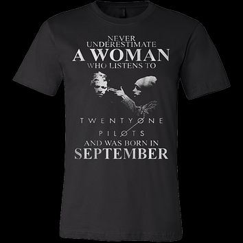 Never Underestimate a Woman who listens to Twenty One Pilots and was born in September T-shirt