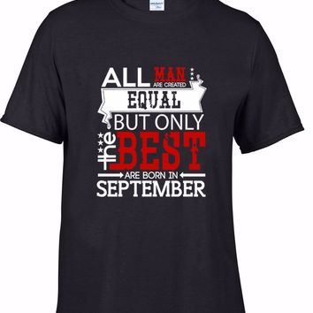 All Men Are Created Equal But Only The Best Are Born In September - Men's Basic Tee