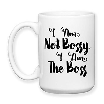 Coffee Mug, 15 oz, by Groovy Giftables - I Am Not Bossy I Am The Boss 001