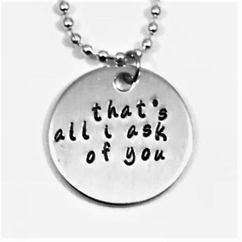 Phantom of the Opera Broadway Musical Hand Stamped All I Ask of You Aluminum Necklace
