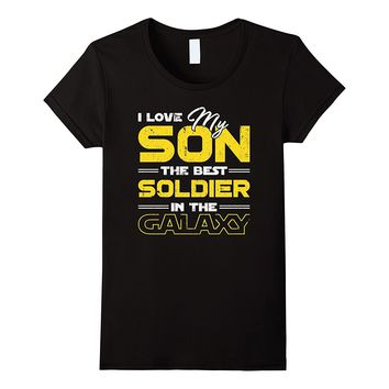 I Love My Son - The Best Soldier In The Galaxy Tee