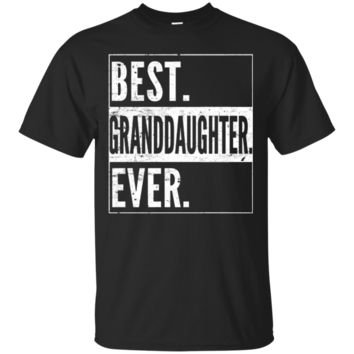 Best granddaughter Ever tshirt Gift Funny Best Adults shirt