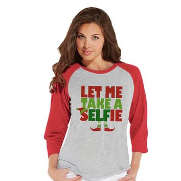 Let Me Take a Selfie - Funny Christmas Shirt - Ladies Baseball Tee - Red Raglan Shirt - Christmas Elf - Winter Outfit - Holiday Gift Idea