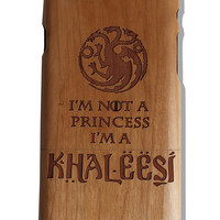 I'm not a princess I'm a Khaleesi Game of Thrones fan art laser print Iphone 5 /5s/ 6/6s wooden engraved bamboo phone case cover