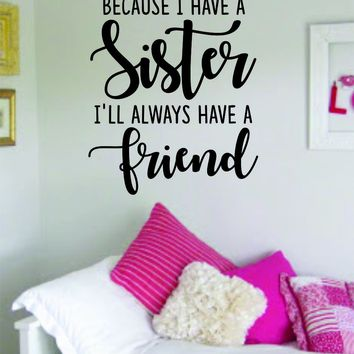 Because Sister Friend Wall Decal Quote Home Room Decor Decoration Art Vinyl Sticker Inspirational Teen Nursery Baby Kids Girls Daughter