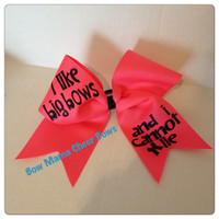 Cheer Bow -- I like Big Bows and I Cannot Lie