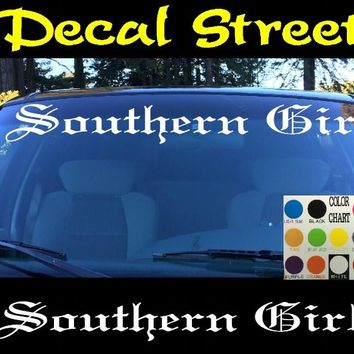 Southern Girl Windshield Visor Die Cut Vinyl Decal Sticker Diesel Old English Lettering