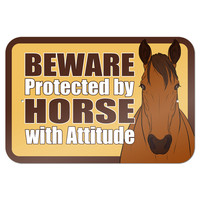 """Beware Protected by Horse with Attitude 9"""" x 6"""" Metal Sign"""