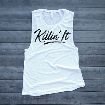 Killin' It Muscle Tank Top