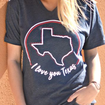 I Love You Texas Tee