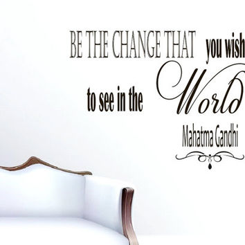 Wall Vinyl Decal Quote Sticker Home Decor Art Mural Be the change that you wish to see in the world Mahatma Gandhi Z152