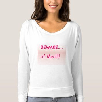 Womens' T-Shirt - Beware of Men