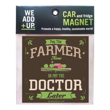 Pay the Farmer Now Magnet