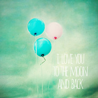 i love you to the moon and back Art Print by Sylvia Cook Photography | Society6