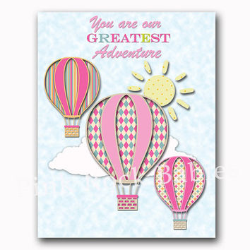 You are our greatest adventure pink teal nursery wall art hot air balloon decoration baby girl room decor playroom artwork kids poster