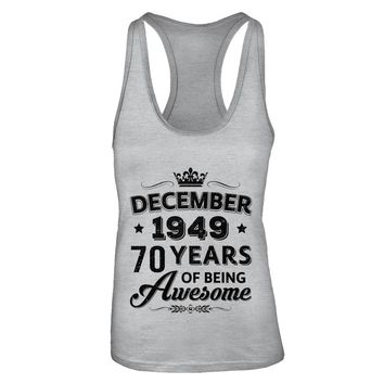December 1949 70Th Birthday Gift Vintage Being Awesome