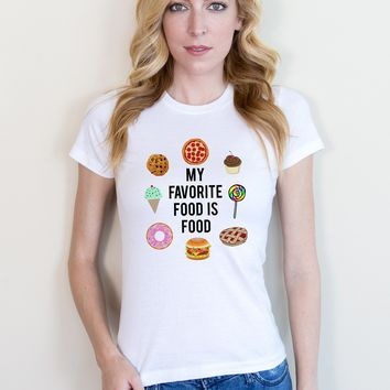 My Favorite Food is Food Tee