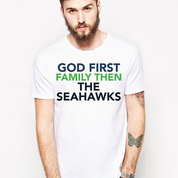 Seattle Seahawks T Shirt - God First Family Then The Seahawks - Football Fan Team Shirt