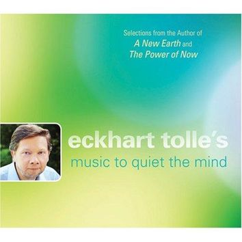 Eckhart Tolle: Music To Quiet The Mind