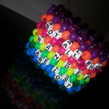 Not All Who Wander Are Lost Kandi Cuff, can be custom or ordered as shown