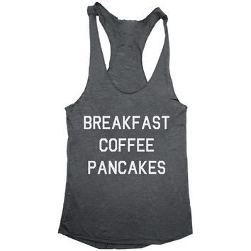 breakfast coffee pancakes racerback tank top women ladies lady graphic tops morning gift funny