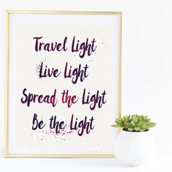 Travel Light, Live Light, Spread the Light, Be the Light - Yogi Bhajan Quote - Inspirational Quote Art Print - Sikh Yoga Quote, Yoga Wisdom