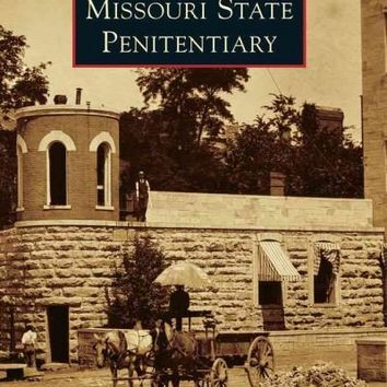 Missouri State Penitentiary (Images of America Series)