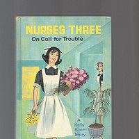Vintage 1964 Young Adult Boook, Nurses Three, On Call For Trouble, 1964 Whitman Hardcover Book , A Kelly Scott Story