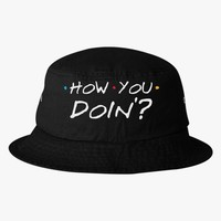 How You Doing? Bucket Hat