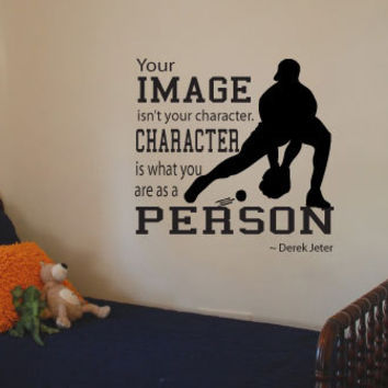 "Derek Jeter Quote Vinyl Wall Art Decal. ""Your image isn't your character.  Character is what you are as a person."""