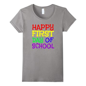 Happy First Day Of School Tshirt Teacher Student MOMS