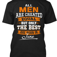 THE BEST ARE BORN IN JUNE Mens T-Shirt