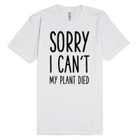 Sorry I Can't My Plant Died | Fitted T-Shirt | SKREENED