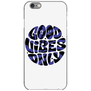 good vibes only 2 iPhone 6/6s Case