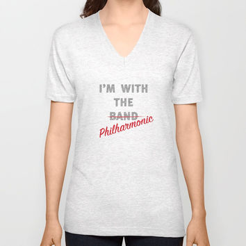 I'm with the philharmonic // I'm with the cooler band Unisex V-Neck by Camila Quintana S