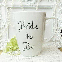Bride To Be , Personalized Hand Painted Bride To Be Ceramic Mug, Bridal Shower Gift