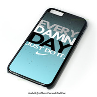 Every Damn Day Just Do It Nike Blue Combination Design for iPhone and iPod Touch Case