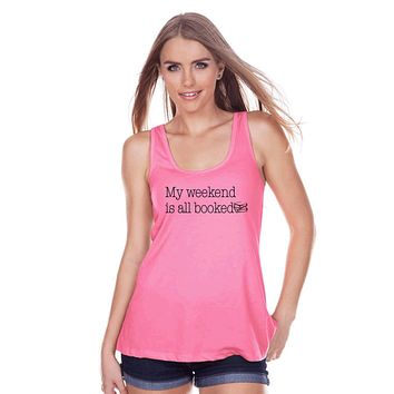 Funny Women's Shirt - My Weekend Is All Booked - Funny Shirt - Reading T-shirt - Womens Pink Tank Top - Funny Tank - Book Gift for Her