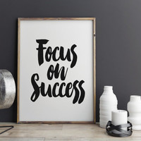 """PRINTABLE Art """"Focus On Success"""" Motivational Quote Inspirational Art Black And White Typography Print Office Decor Business Quote Instant"""