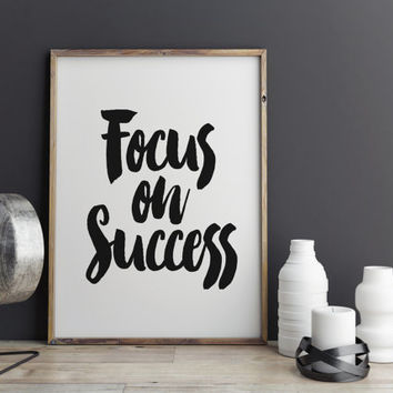 "PRINTABLE Art ""Focus On Success"" Motivational Quote Inspirational Art Black And White Typography Print Office Decor Business Quote Instant"
