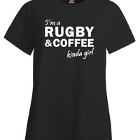 Im a Rugby and Coffee kinda Girl Gift for Birthday party - Ladies T Shirt