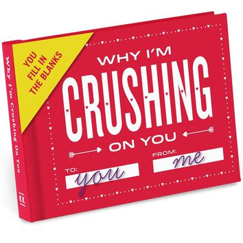 Why I'm Crushing On You Journal